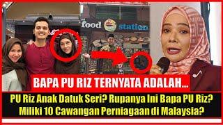 PU Riz Anak Datuk Seri? Rupanya Ini Bapa PU Riz? Miliki 10 Cawangan Perniagaan di Malaysia?