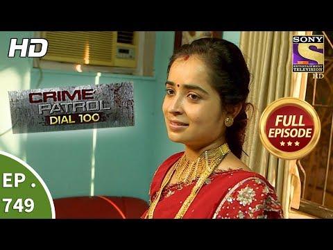 Crime Patrol Dial 100 – Ep 749 – Full Episode – 5th  April, 2018