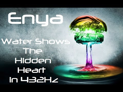 Enya - Water Shows the Hidden Heart in 432Hz (Goddess Energy Video)