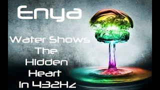 Enya - Water Shows the Hidden Heart in 432Hz (Goddess Energy Video)