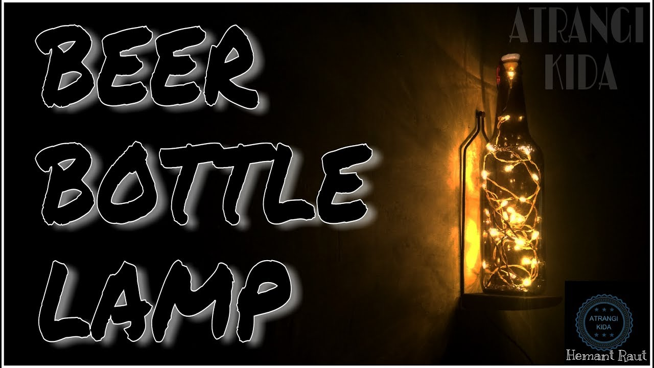 Beer bottle lamp in 5 simple steps best out of waste for Best out of waste with steps