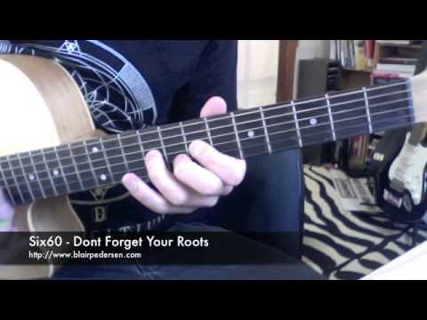 Six60 - Dont forget your roots - Easy guitar tutorial