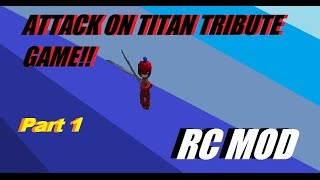 Attack On Titan Tribute Game | RC MOD | |Custom Textures| Part 1!!!