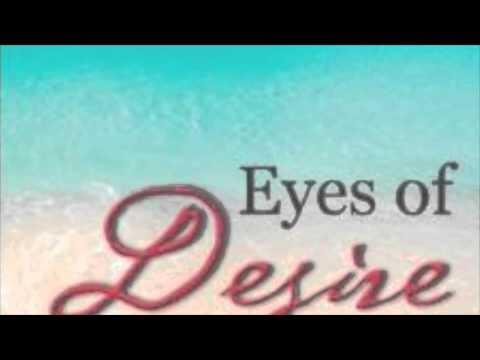 Download EYES OF DESIRE (excerpts)