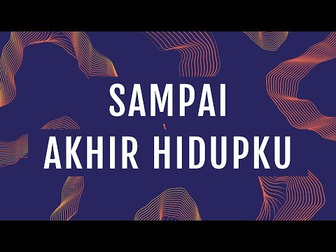 JPCC Worship - Sampai Akhir Hidupku (Official Lyrics Video)