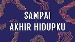 Sampai Akhir Hidupku (Official Lyric Video) - JPCC Worship