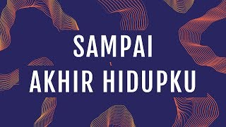 Gambar cover Sampai Akhir Hidupku (Official Lyric Video) - JPCC Worship