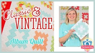 Classic & Vintage Series - AlQuilt! Easy Quilting Tutorial with Kimberly Jolly