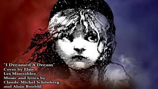 I Dreamed A Dream - Les Miserables - cover by Elsie Lovelock