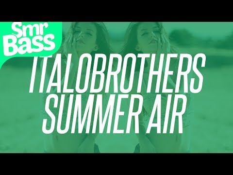 ITALOBROTHERS - SUMMER AIR [Bass Boosted]