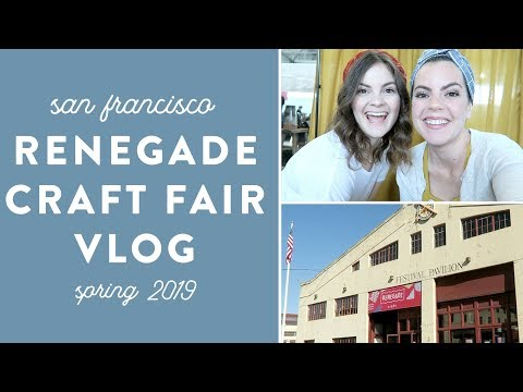RENEGADE CRAFT FAIR | San Francisco Spring 2019 | My BEST SHOW EVER?!