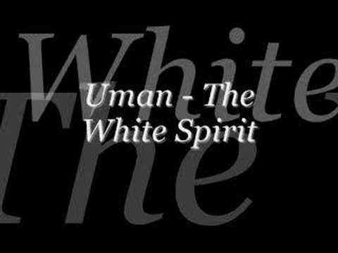 Uman - The White Spirit