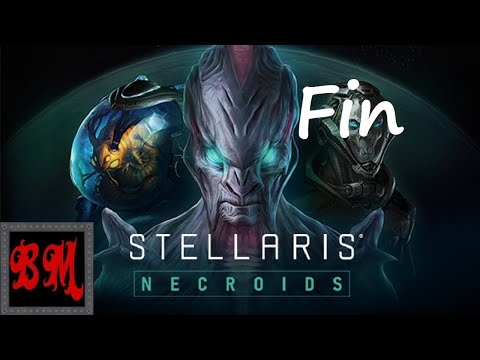 Let's Play Stellaris Necroids Space Vamps - Finale |