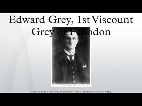 Edward Grey, 1st Viscount Grey of Fallodon