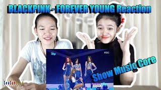 BLACKPINK - Forever young รีแอคชั่น Reaction Comeback Stage Show Music core  (Thai Ver.)| SeaSunSand