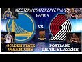 Golden State Warriors Vs Portland Trailblazers Live Game Stream Play By Play & Reaction WCF Game 4