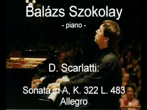 D. Scarlatti: Sonata in A, K. 322 L. 483 (Allegro) - Balázs Szokolay