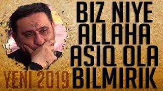 Biz Niyə Allaha Asiq Ola Bilmirik - Hacı Sahin - Çox Çox Təsirli (Yeni 2019)