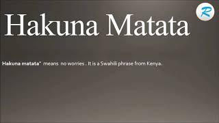 How to pronounce Hakuna Matata ; Hakuna Matata Pronunciation ; Hakuna Matata meaning