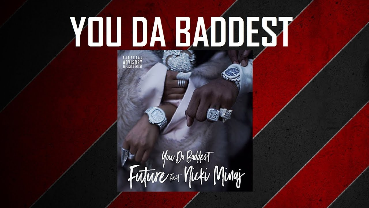 a44ab5d28526f Future Ft. Nicki Minaj - You Da Baddest ( Subtitulos Español   Lyrics  Ingles)
