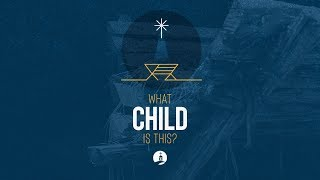 What Child Is This?: A Child of Humanity | Traditional Live at The Woodlands UMC