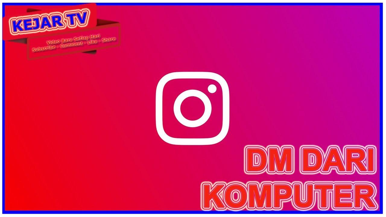 Cara Dm Instagram Lewat Komputer - YouTube