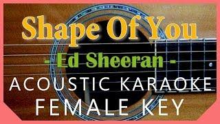 Shape Of You - Ed Sheeran [Acoustic Karaoke | Female Key]