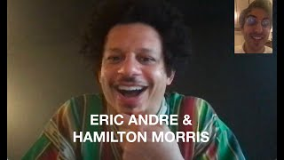 Eric Andre talks with Hamilton Morris