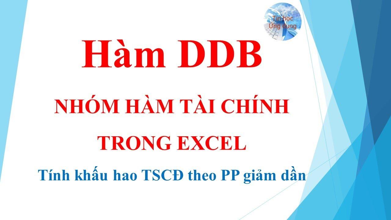 Hàm DDB trong excel và cách dùng hàm DDB trong excel | Excel tài chính | Tin học ứng dụng