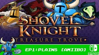 Plains - Shovel Knight: Treasure Trove - Part 1 [Nintendo Switch] [100% Walkthrough]