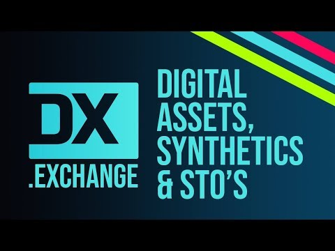 DX Exchange - Digital Assets, Synthetics & STOs