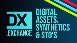DX Exchange - Digital Assets, Synthetics & STOs