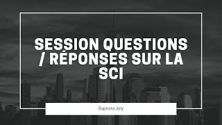 Questions / Réponses sur la SCI avec mon avocat fiscaliste