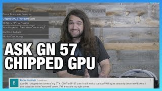 Ask GN 57: Chipped GPU, Pascal Temperature Response