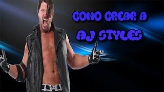 COMO CREAR AJ STYLES AR WWE 2K16/كيفية جعل جعفر الأساليب في WWE 2K16 (إكس بوكس 360)