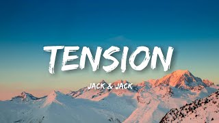 Jack & Jack - Tension (Lyrics) thumbnail