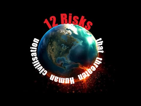 12 Risks that threaten Human civilisation. Which risk will end the world?