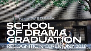 2018 School of Drama Graduate Recognition Ceremony | College of Performing Arts at The New School