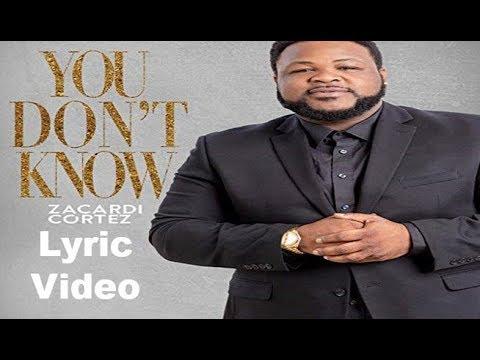 Zacardi Cortez - You Don't Know LYRIC VIDEO