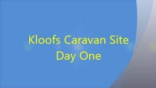 Kloofs Caravan Site Day One