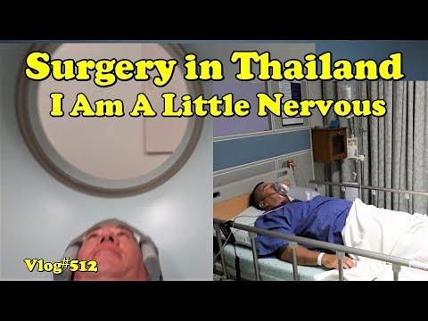 My Surgery in Thailand, I am a little nervous. ขอนแก่น