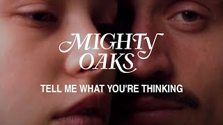 Смотреть клип Mighty Oaks - Tell Me What You'Re Thinking