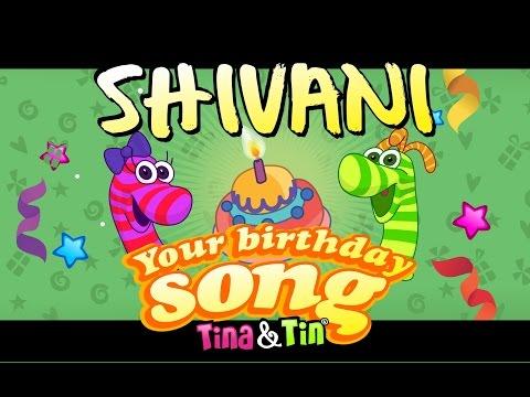 Tina&Tin Happy Birthday SHIVANI (Personalized Songs For Kids) #PersonalizedMusic