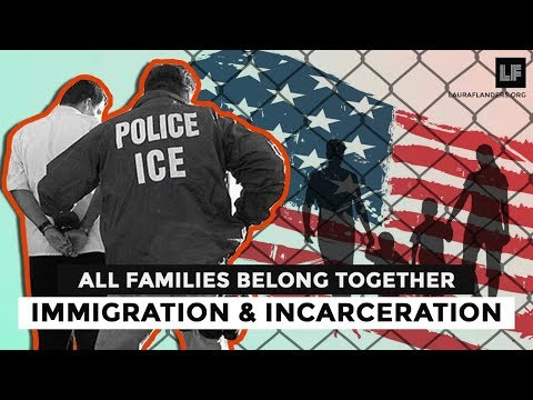 All Families Belong Together: Immigration and Incarceration