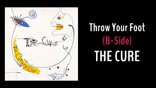 The Cure - Throw Your Foot (B-Side)