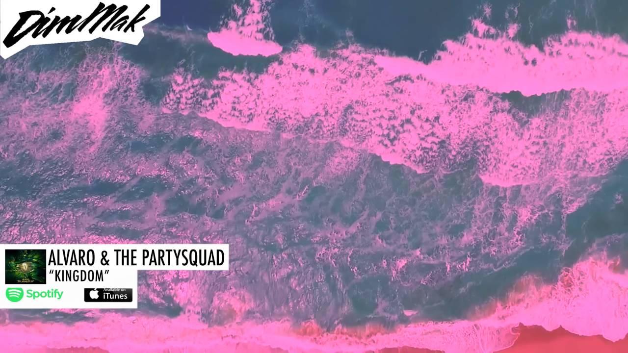 Alvaro & The Partysquad - Kingdom (Audio) | Dim Mak Records