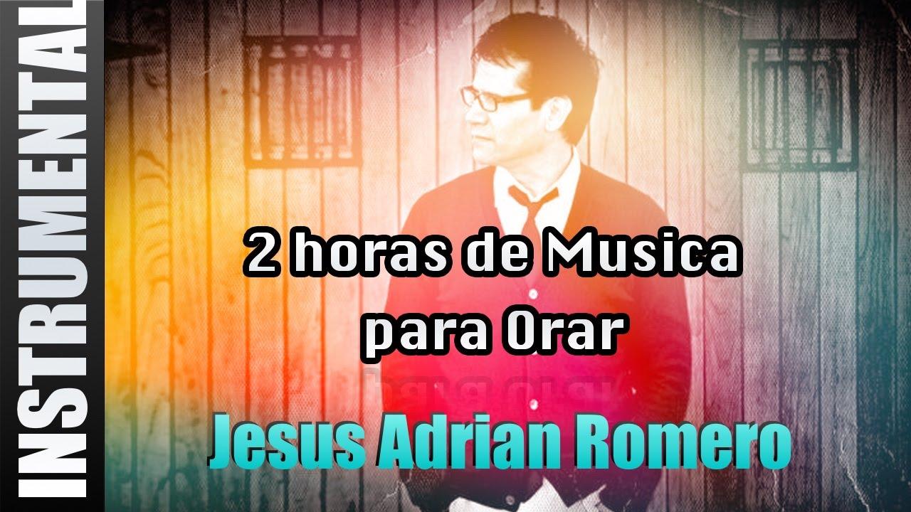 Musica Instrumental Para Orar Jesus Adrian Romero Youtube