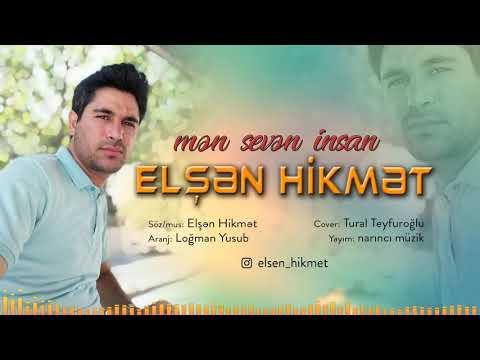 Elşen Hikmet - Men Seven Insan