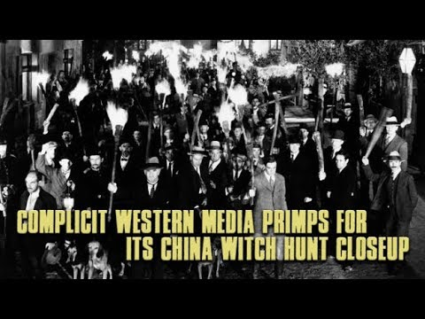 Complicit Western Media Primps for Its China Witch Hunt Close-up