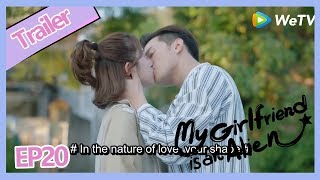 【ENG SUB 】My Girlfriend is an Alie EP20Fang Leng decision whatever use any way urge Xiao Qi with him